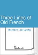 Abraham Merritt - Three Lines of Old French