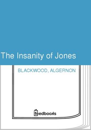 The Insanity of Jones