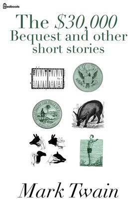 The $30,000 Bequest and other short stories