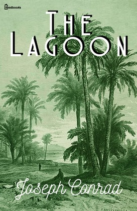 "joseph conrad the lagoon ""the lagoon"" by joseph conrad presented by: dillon kumontoy, khayyam saleem, anuraag shankar."