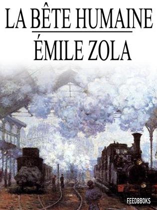 La Bête Humaine | Emile Zola