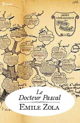 Le Docteur Pascal | Emile Zola