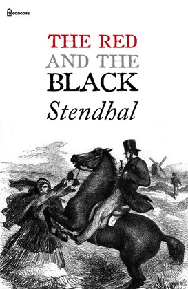 the red black by stendhal The red and the black from wikisource jump to navigation jump to search the red and the black (1916) by stendhal, translated by horace barnet samuel.