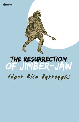 The Resurrection of Jimber-Jaw