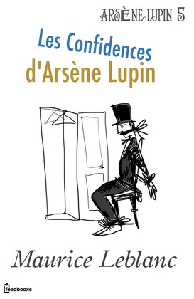 Les Confidences d'Arsène Lupin | Maurice Leblanc