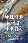Skeleton Men of Jupiter