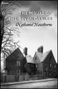 Nathaniel Hawthorne - The House of the Seven Gables