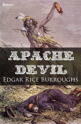 APACHE DEVIL Edgar Rice Burroughs AMEREON HOUSE Only 80 Printed GREEN Sealed