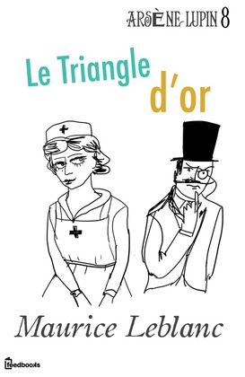 Le Triangle d'or | Maurice Leblanc