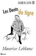 Les Dents du tigre | Maurice Leblanc