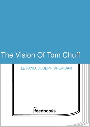 The Vision Of Tom Chuff