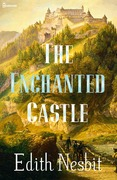 Edith Nesbit - The Enchanted Castle