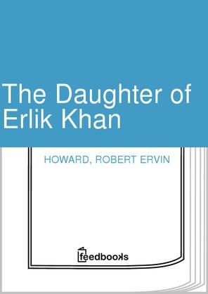 The Daughter of Erlik Khan