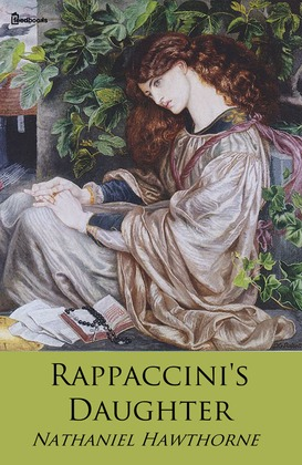 The misleading information in rappaccinis daughter by nathaniel hawthorne