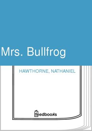 Mrs. Bullfrog