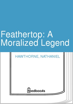 Feathertop: A Moralized Legend