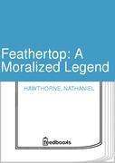 Feathertop: A Moralized Legend