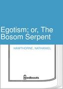 Egotism; or, The Bosom Serpent