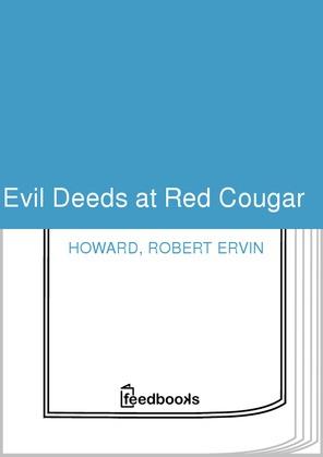 Evil Deeds at Red Cougar