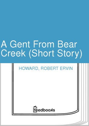 A Gent From Bear Creek (Short Story)