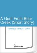 A Gent From Bear Creek (Short Story)