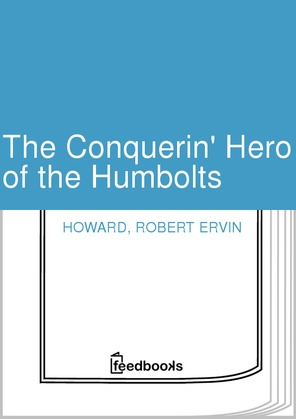 The Conquerin' Hero of the Humbolts