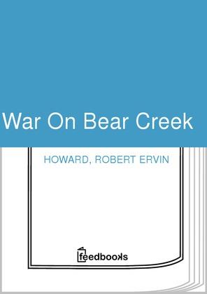War On Bear Creek