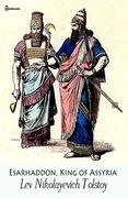 Esarhaddon, King of Assyria