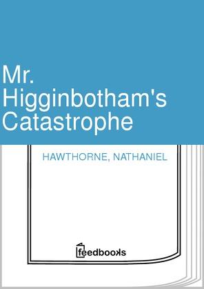 Mr. Higginbotham's Catastrophe