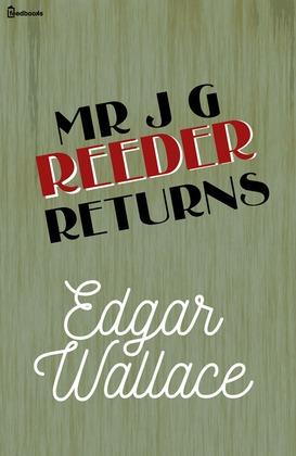 Mr J G Reeder Returns