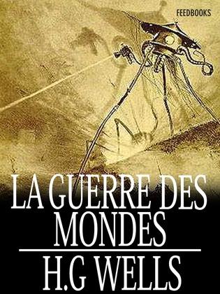 La Guerre des mondes | H. G. Wells