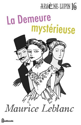 La Demeure mystérieuse | Maurice Leblanc