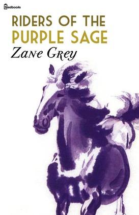 Riders of the purple sage zane grey feedbooks riders of the purple sage fandeluxe Document