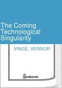 The Coming Technological Singularity