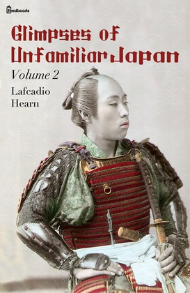 Glimpses of Unfamiliar Japan, Vol 2
