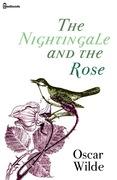 The Nightingale and the Rose - Oscar Wilde | Feedbooks
