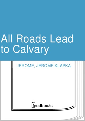 All Roads Lead to Calvary