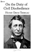 henry david thoreau essay on the duty of civil disobedience