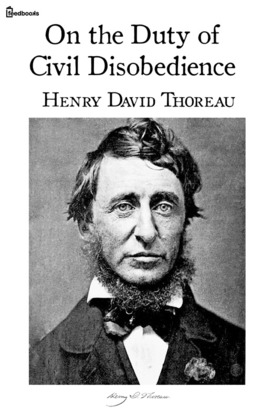 on the duty of civil disobedience   henry david thoreau   feedbookson the duty of civil disobedience
