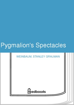 Pygmalion's Spectacles
