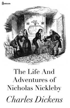 The Life And Adventures Of Nicholas Nickleby