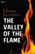 The Valley of the Flame