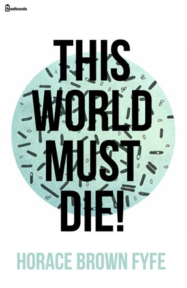 This World Must Die!