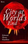 Edmond Moore Hamilton - City at World's End