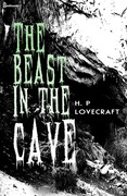 Howard Phillips Lovecraft - The Beast in the Cave