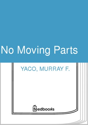 No Moving Parts