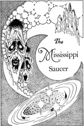 The Mississippi Saucer