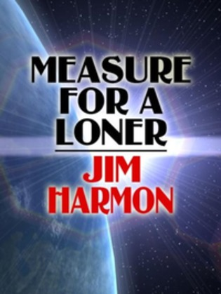 Measure for a Loner