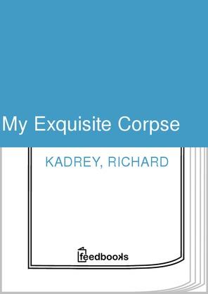 My Exquisite Corpse
