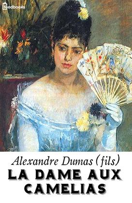 La Dame aux Camélias | Alexandre Dumas (fils)